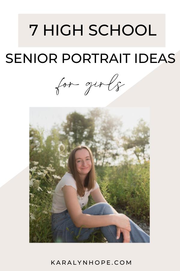 7 High School Girl Senior Portrait Ideas